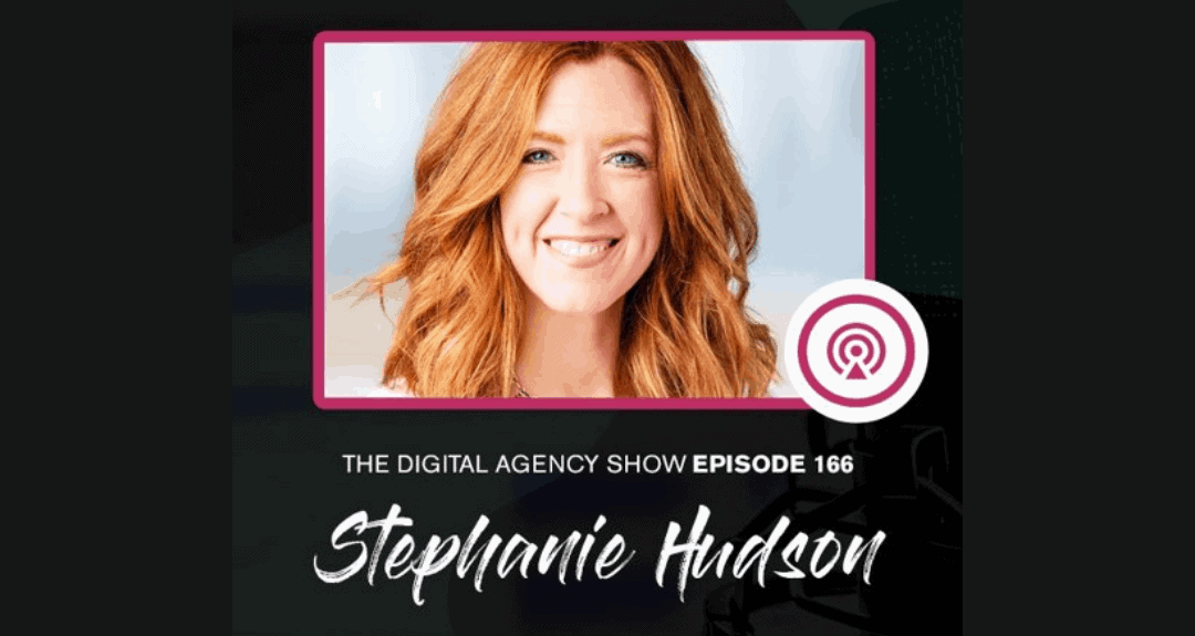 Stephanie Hudson: guest on the Ugurus podcast, The Digital Agency Show